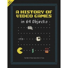 HISTORY OF VIDEO GAMES IN 64 OBJECTS HC