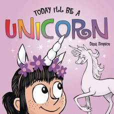 PHOEBE & HER UNICORN BOARD BOOK TODAY ILL BE A UNICORN