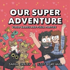 OUR SUPER ADVENTURE HC VOL 02 VIDEO GAMES & PIZZA PARTIES