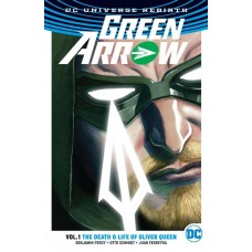 GREEN ARROW TP VOL 01 DEATH & LIFE OF OLIVER QUEEN (REBIRTH)