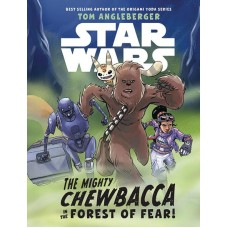 STAR WARS MIGHTY CHEWBACCA IN FOREST OF FEAR YA HC NOVEL