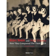MICKEY MOUSE & WALT DISNEY HOW THEY CONQUERED 3RD REICH HC