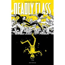 DEADLY CLASS TP VOL 04 DIE FOR ME (NEW PTG) (MR) @T