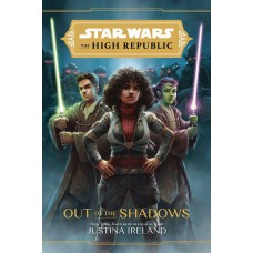 STAR WARS HIGH REPUBLIC YA HC NOVEL OUT OF SHADOWS (C: 1-1-1