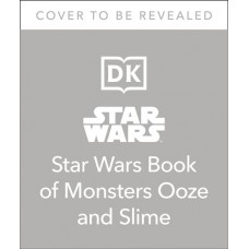 STAR WARS BOOK OF MONSTERS OOZE & SLIME SC (C: 1-1-0)