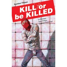 KILL OR BE KILLED #15 (MR)