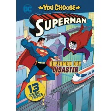 SUPERMAN YOU CHOOSE YR STORIES SUPERMAN DAY DISASTER