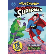 SUPERMAN YOU CHOOSE YR STORIES METROPOLIS MAYHEM