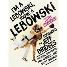 I M A LEBOWSKI YOURE A LEBOWSKI 20TH ANNIV ED