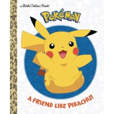 A FRIEND LIKE PIKACHU POKEMON LITTLE GOLDEN BOOK