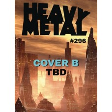 HEAVY METAL #296 CVR B (MR)