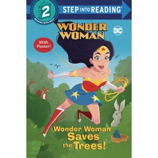 WONDER WOMAN SAVES THE TREES STEP INTO READING SC (C: 0-1-0)