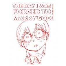 DAY I WAS FORCED TO MARRY GOD GN (C: 0-1-1)