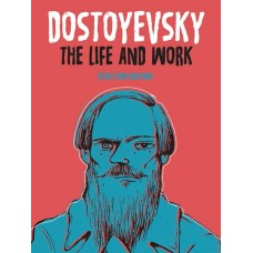 DOSTOYEVSKY LIFE AND WORK GN