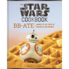 STAR WARS COOKBOOK BB-ATE AWAKEN TO FORCE OF BREAKFAST