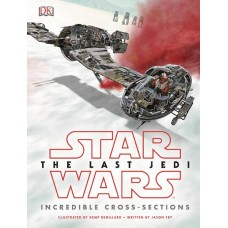STAR WARS LAST JEDI INCREDIBLE CROSS SECTIONS HC