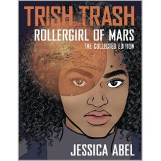 TRISH TRASH ROLLERGIRL OF MARS OMNIBUS HC