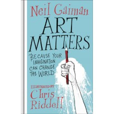 ART MATTERS BECAUSE YOUR IMAGINATION CAN CHANGE WORLD