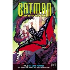 BATMAN BEYOND TP VOL 03 THE LONG PAYBACK REBIRTH @D