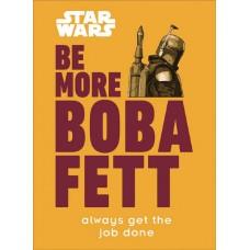 STAR WARS BE MORE BOBA FETT HC (C: 1-1-0)