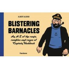 BLISTERING BARNACLES A-Z RANTS RAMBLES RAGE CAPT HADDOCK (C: