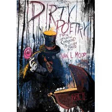 DIRTY POETRY FROM MIND IVAN L MOODY HC (MR) (C: 0-1-0)