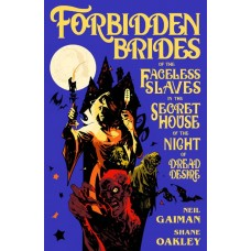 NEIL GAIMAN FORBIDDEN BRIDES SLAVES DREAD DESIRE HC