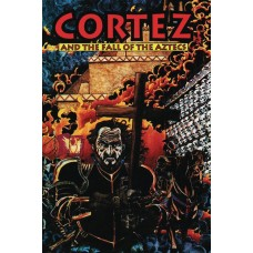 CORTEZ AND THE FALL OF AZTECS GN