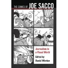COMICS OF JOE SACCO JOURNALISM IN VISUAL WORLD SC