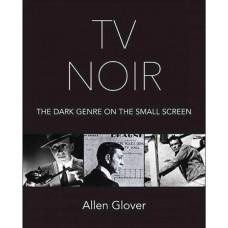 TV NOIR DARK GENRE ON THE SMALL SCREEN HC