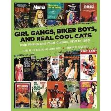 GIRL GANGS BIKER BOYS & REAL COOL CATS