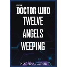 DOCTOR WHO TWELVE ANGELS WEEPING HC