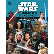 STAR WARS CHARACTER ENCYCLOPEDIA UPDATED & EXPANDED HC (C: 0
